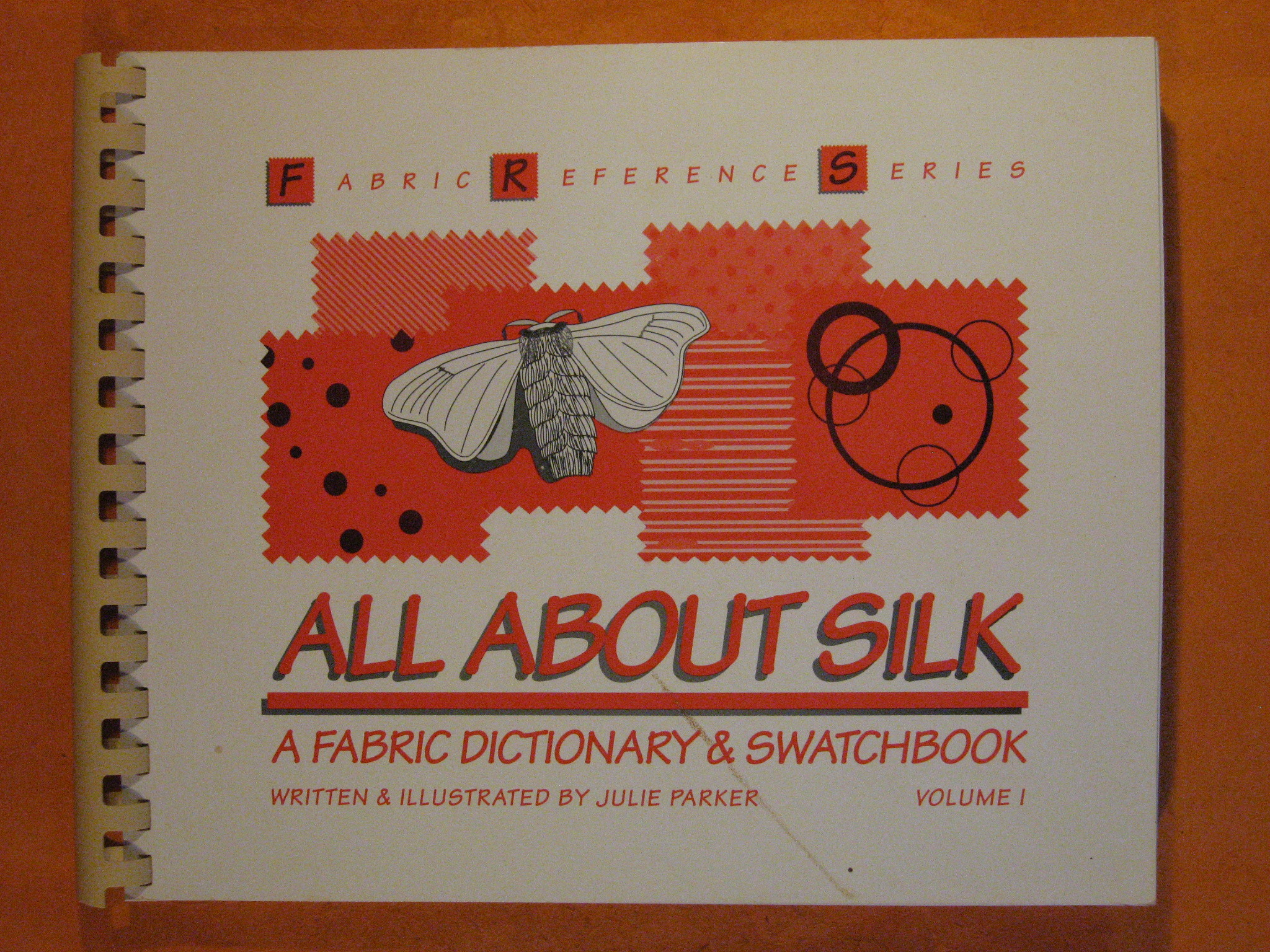 All About Silk: A Fabric Dictionary & Swatchbook (Fabric Reference Series, Volume 1), Parker. Julie