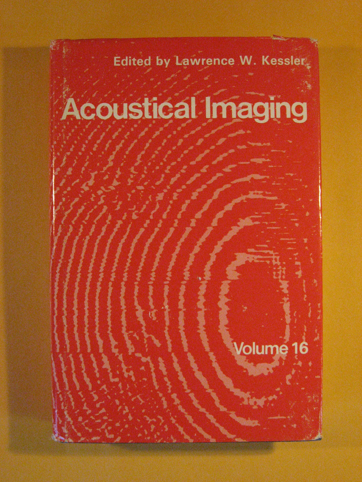 Image for Acoustical Imaging: Volume 16 of the Proceedings of the Sixteenth International Symposium
