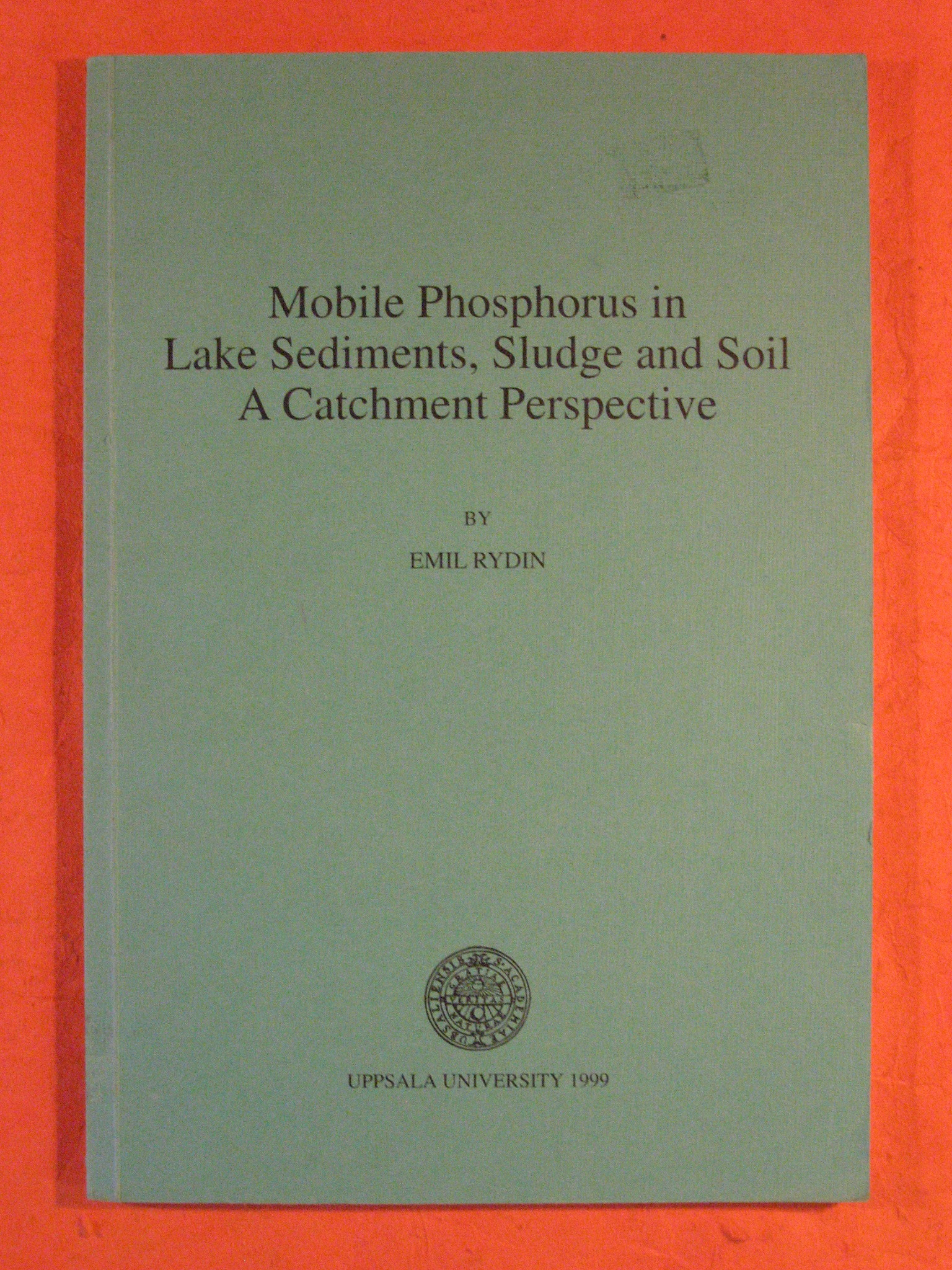 Mobile Phosphorus in Lake Sediments, Sludge and Soil: a Catchment Perspective, Rydin, Emil