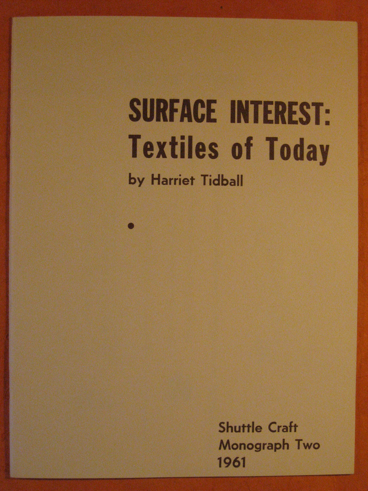 Surface Interest:  Textiles of Today (Shuttle Craft Monograph Two), Tidball, Harriet