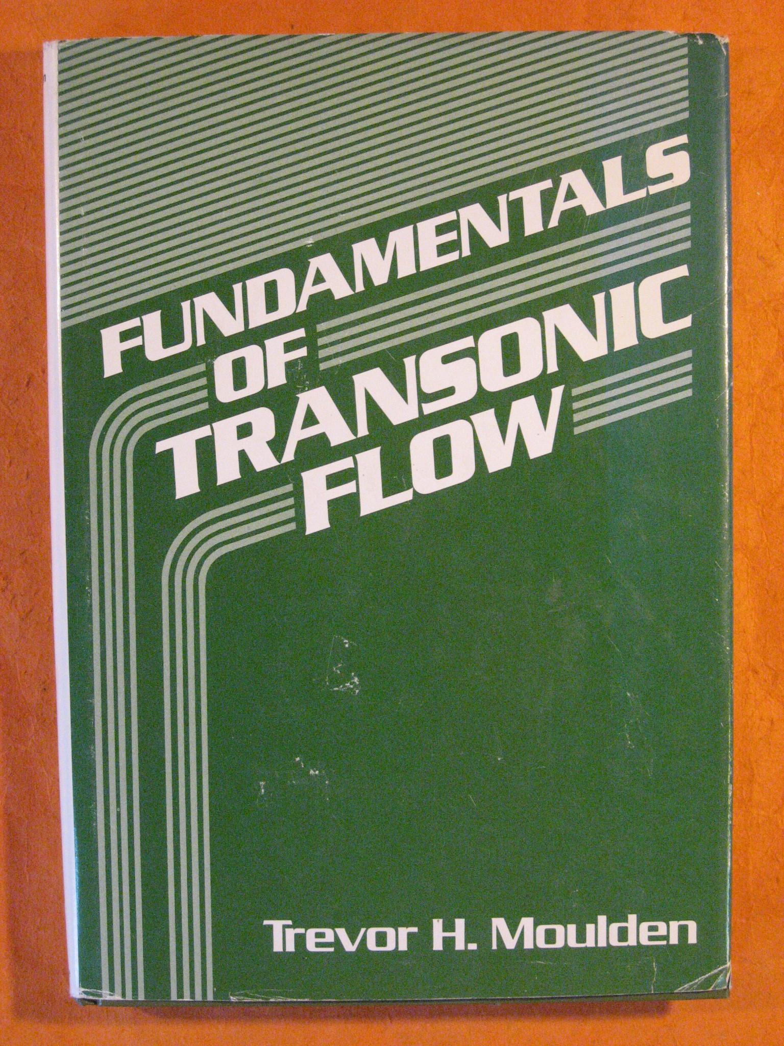 Fundamentals of Transonic Flow, T. H. Moulden