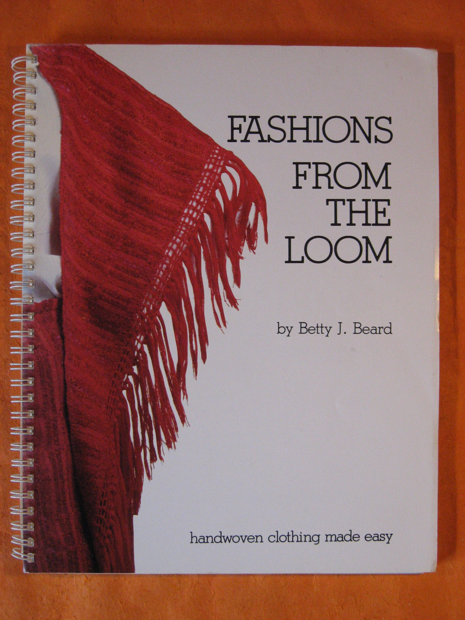 Fashions from the Loom:  Handwoven Clothing Made Easy, Beard, Betty J.