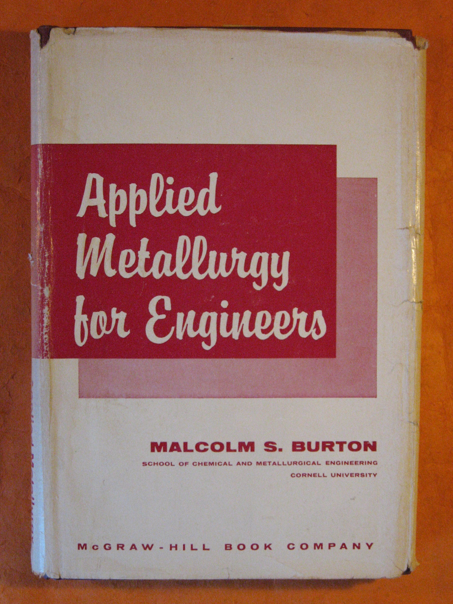 Applied Metallurgy for Engineers, Burton, Malcolm S.
