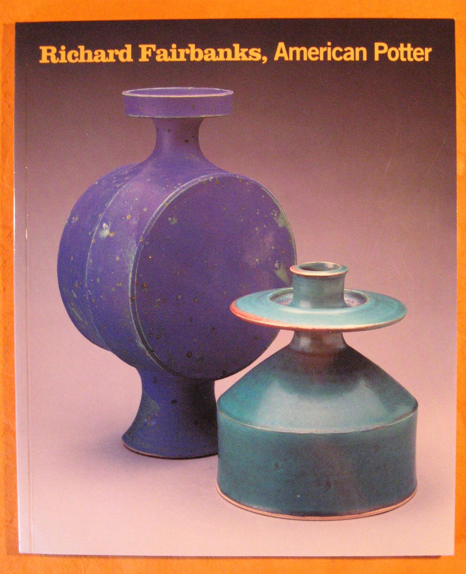 Richard Fairbanks, American Potter: American Potter, Kangas, Matthew ; Richard Fairbanks