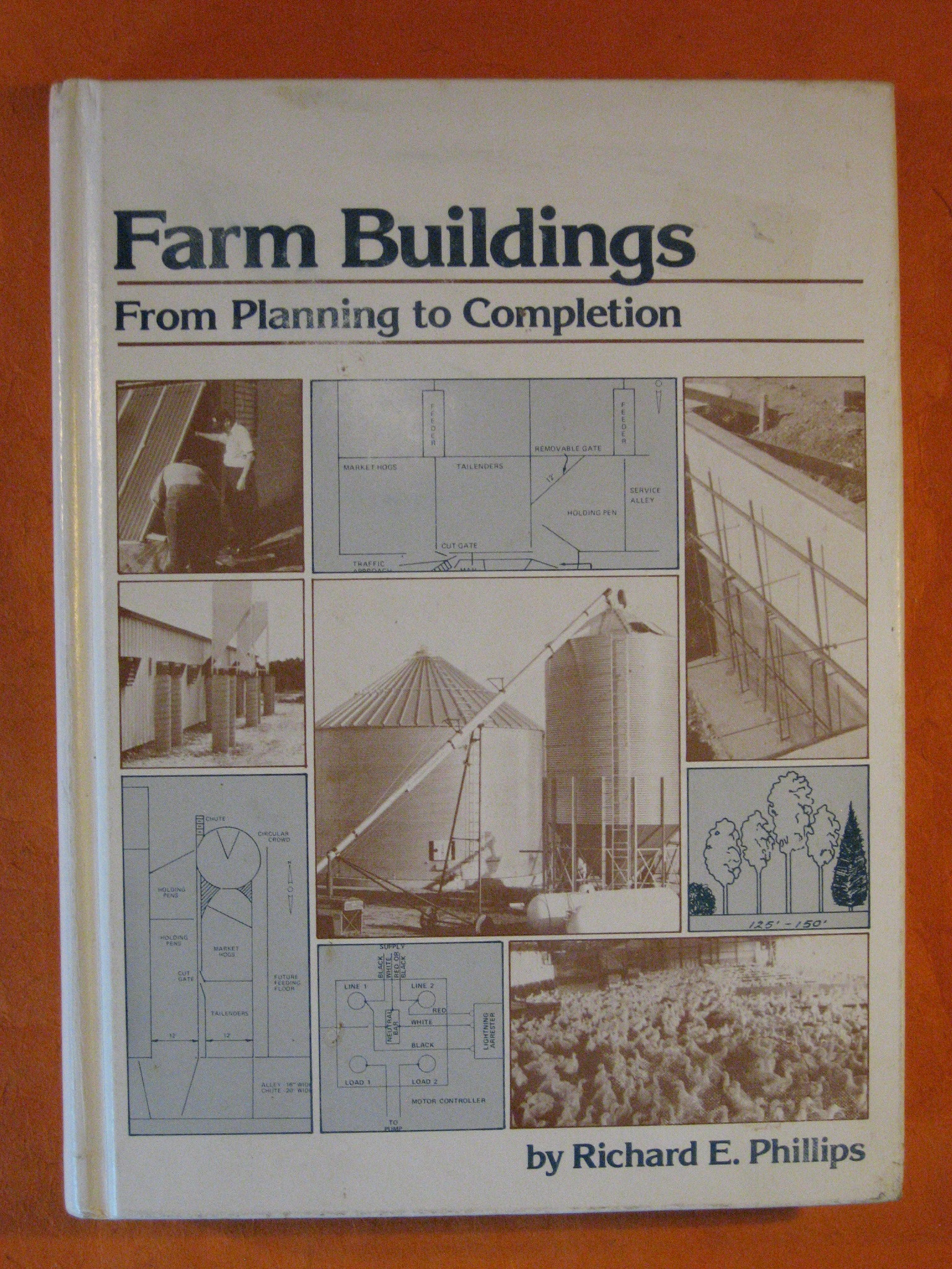 Farm Buildings: From Planning to Completion, Phillips, Richard E.