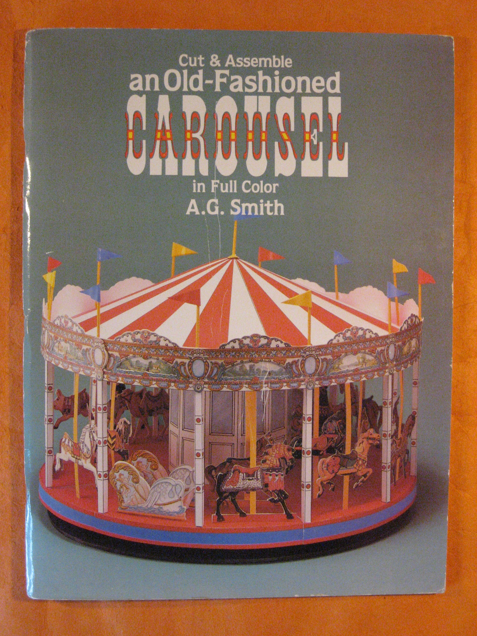 Cut & Assemble an Old-Fashioned Carousel in Full Color, Smith, A. G.