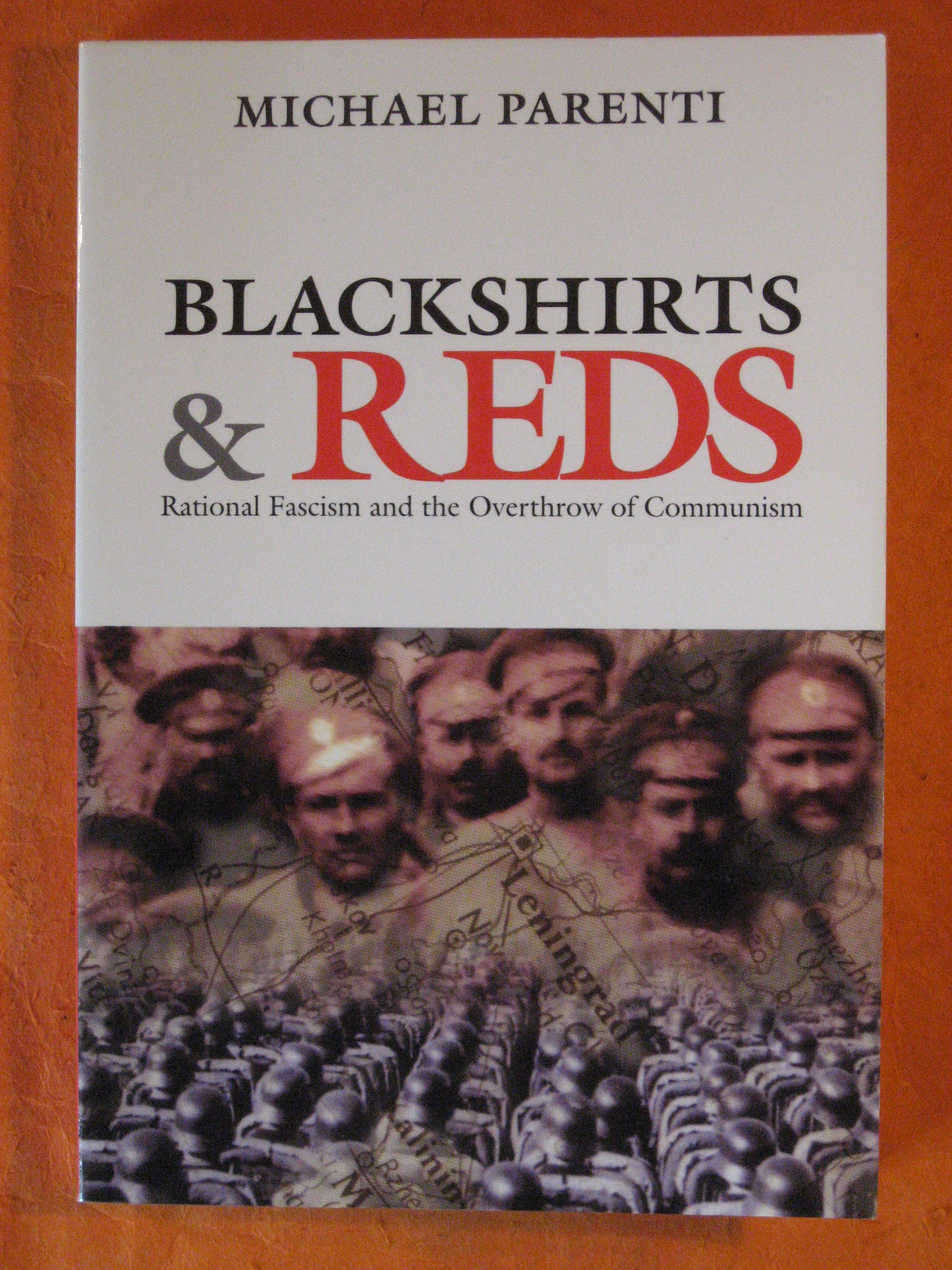 Blackshirts and Reds: Rational Fascism and the Overthrow of Communism, Parenti, Michael