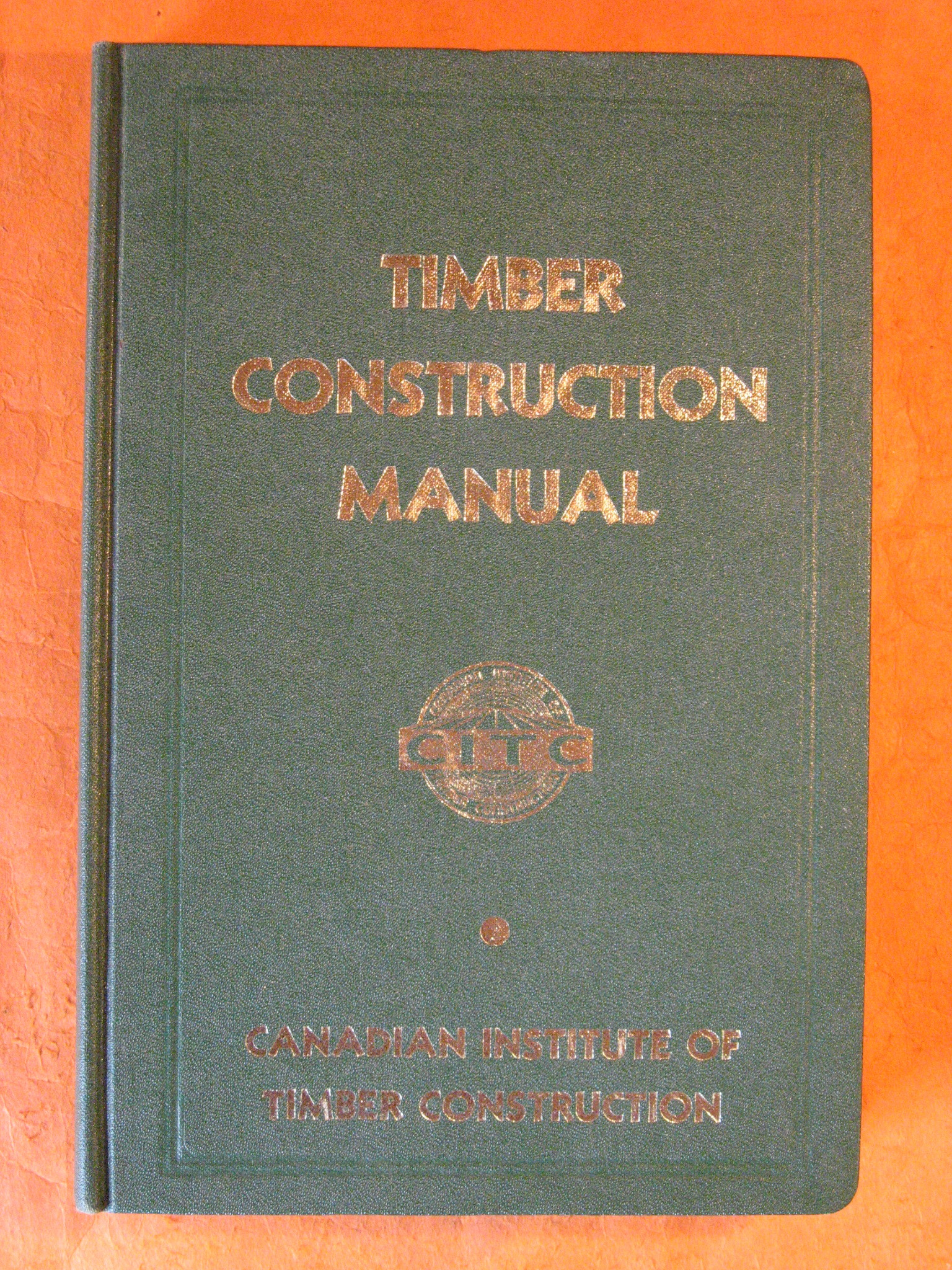 Timber Construction Manual: a Manual for Architechts and Engineers, No Author