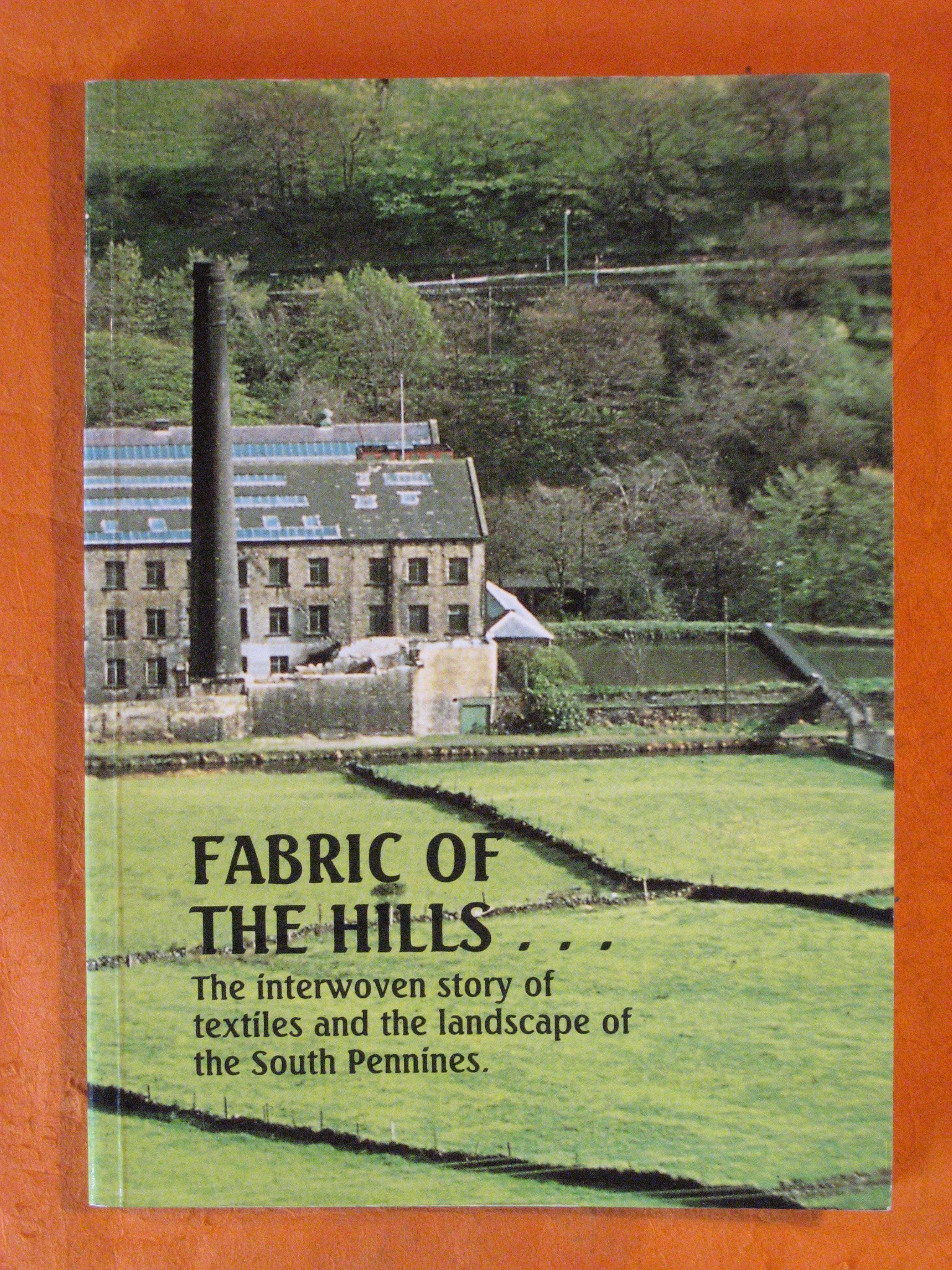 Fabric of the Hills: The Interwoven Story of Textiles and the Landscape of the South Pennines