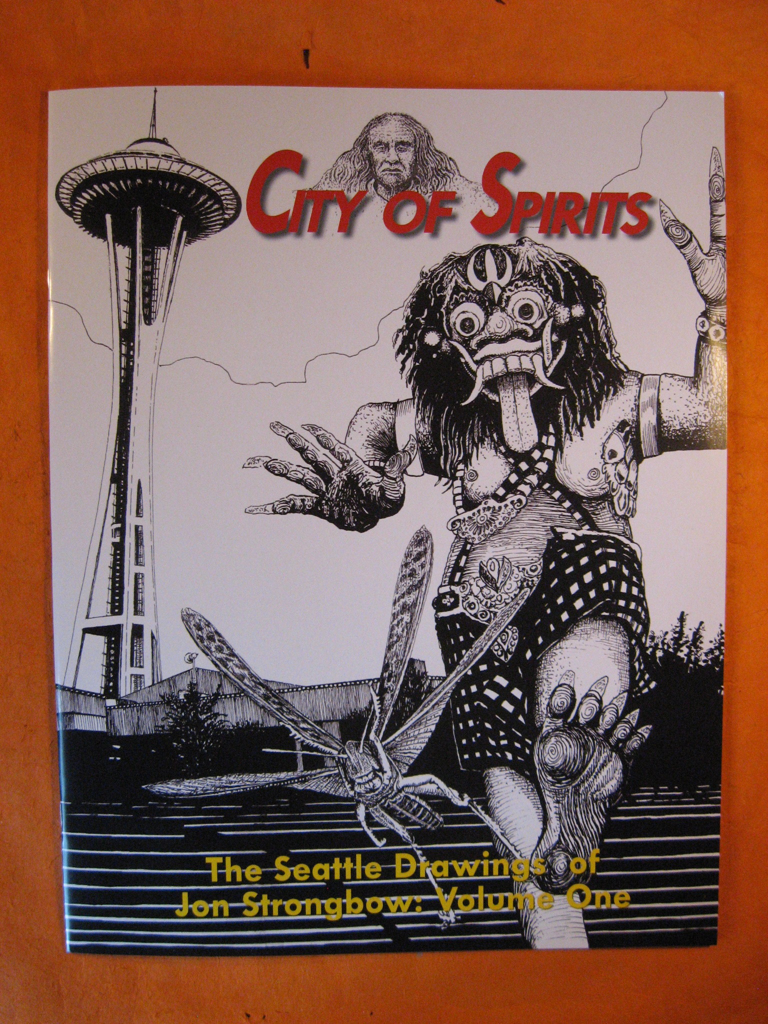 City of Spirits:  The Seattle Drawings of Jon Strongbow, Volume One, Strongbow, Jon