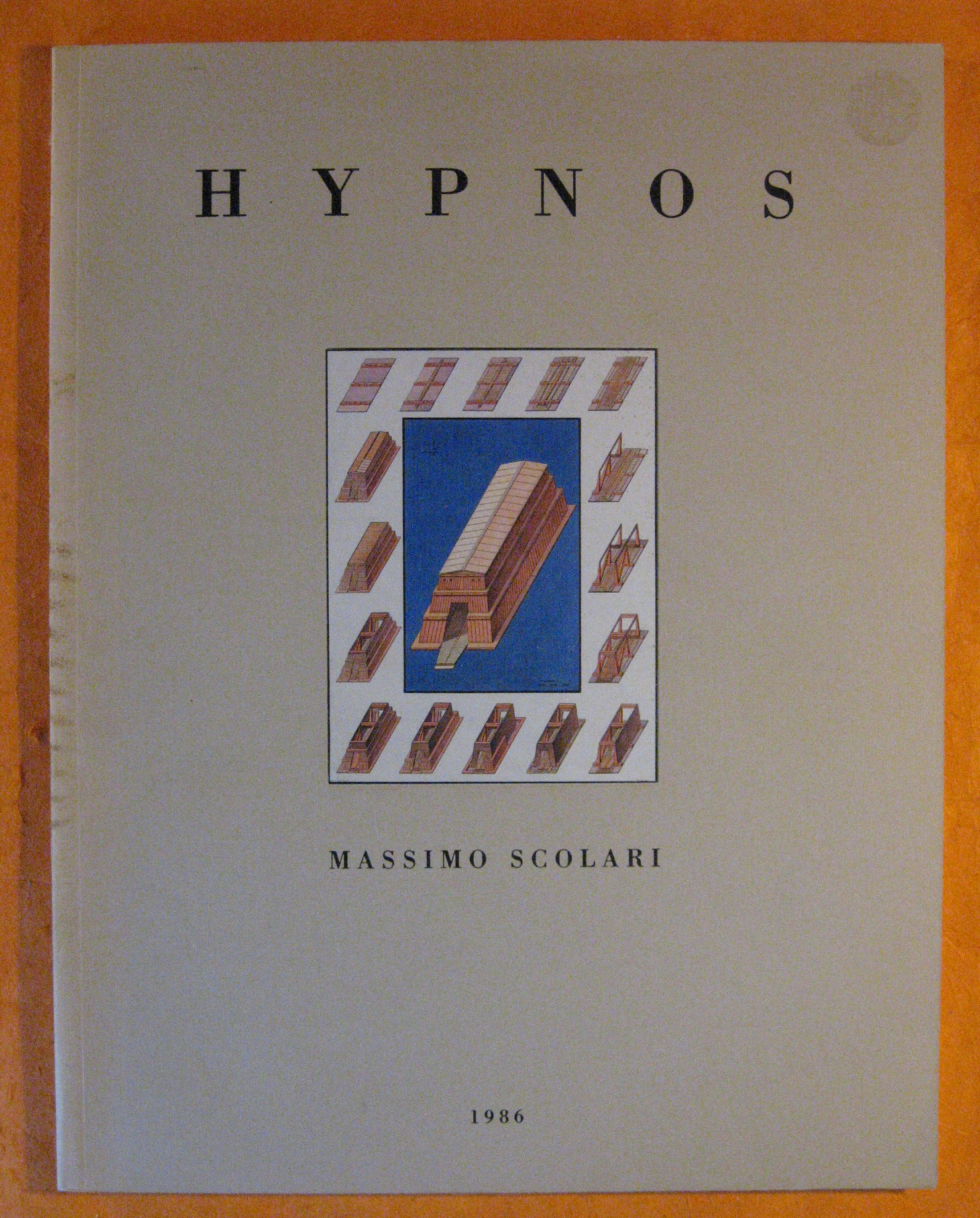 Hypnos:  Massimo Scolari, Works 1900-1986, Scolari, Massimo. Foreword by Jose Rafael Moneo; Essay by Franco Rella