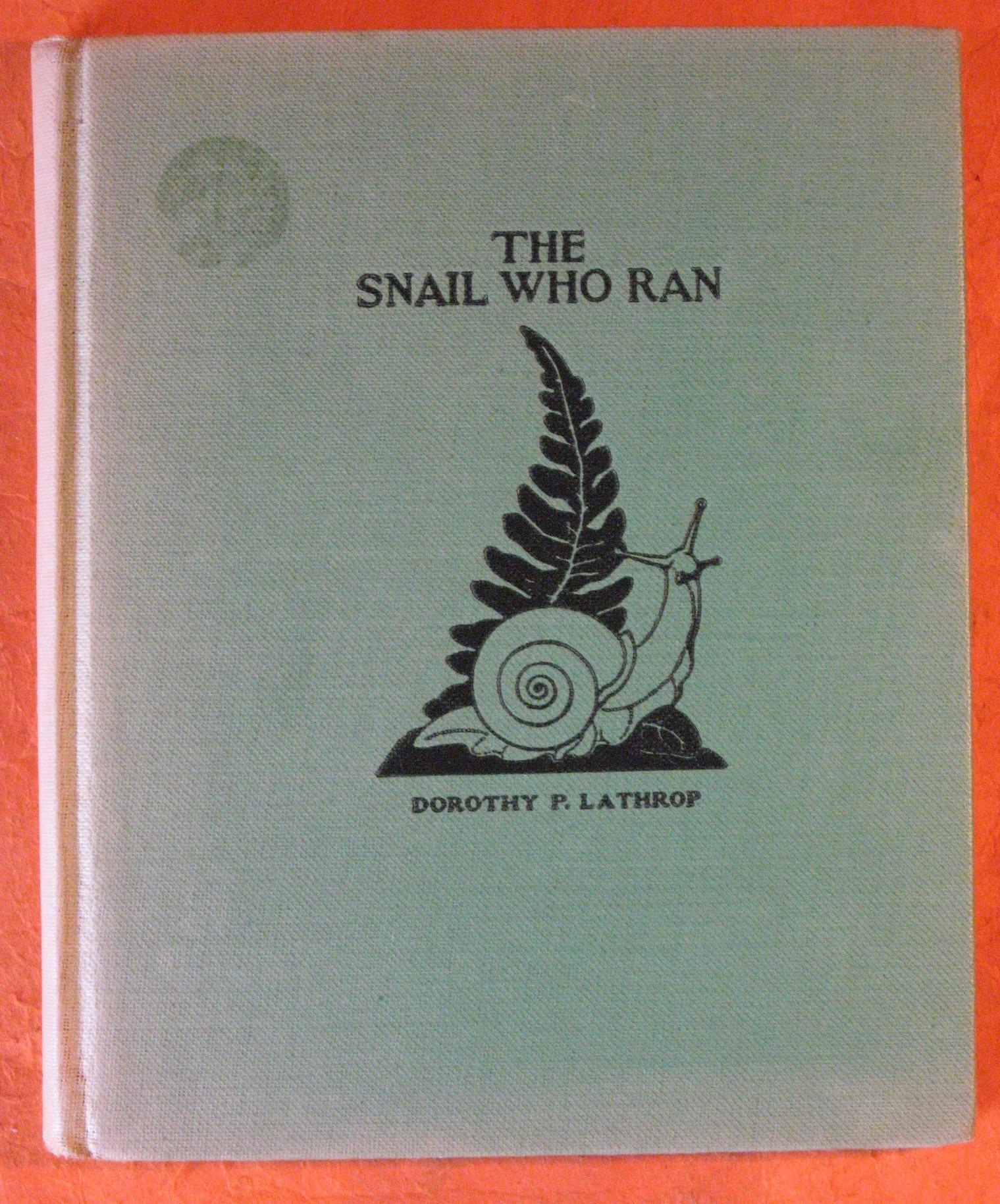 The Snail Who Ran, Lathrop, Dorothy P.