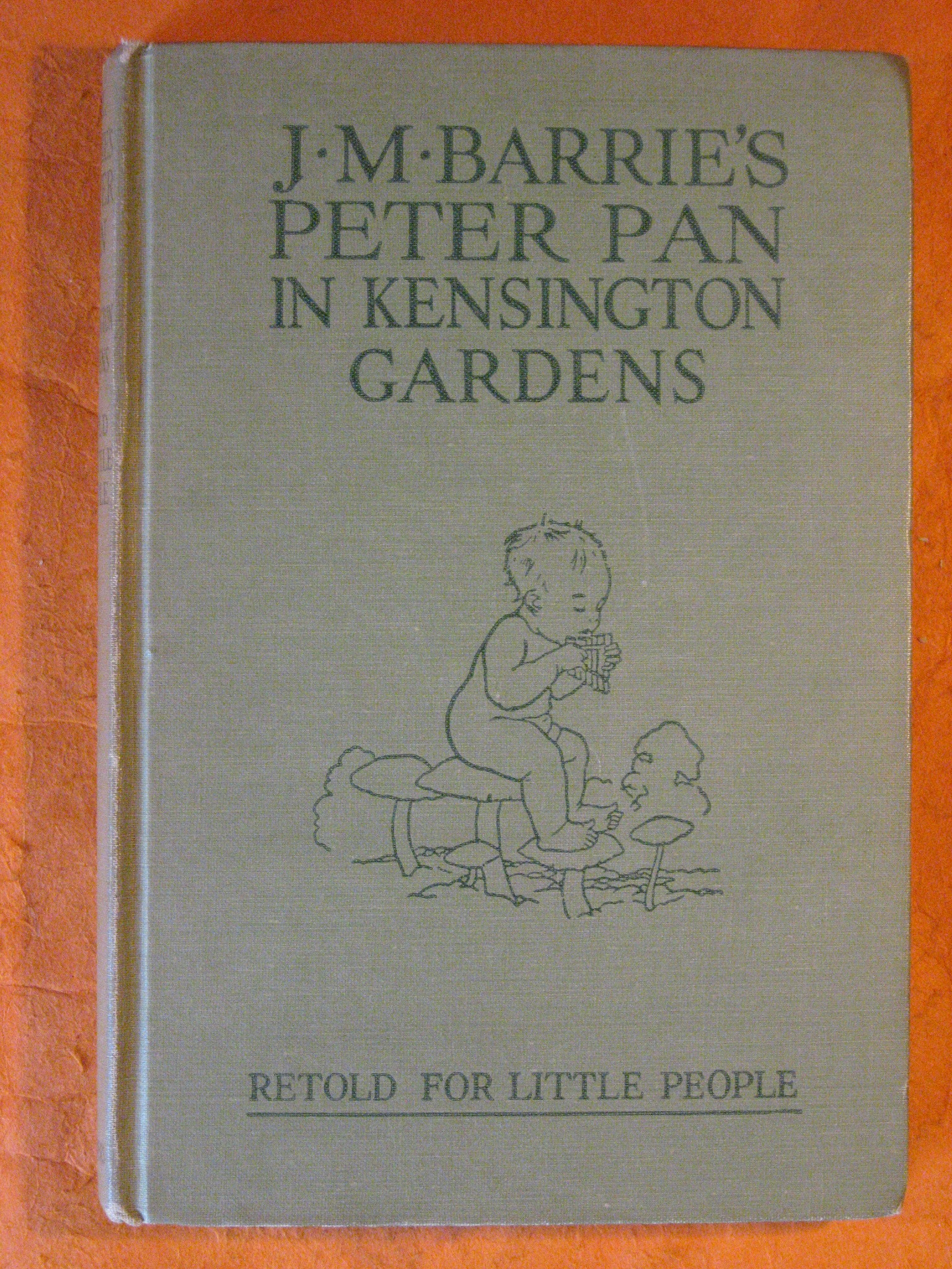 Peter Pan in Kensington Gardens Retold By May Byron for Little People with the Permission of the Author, Barrie, J.M.