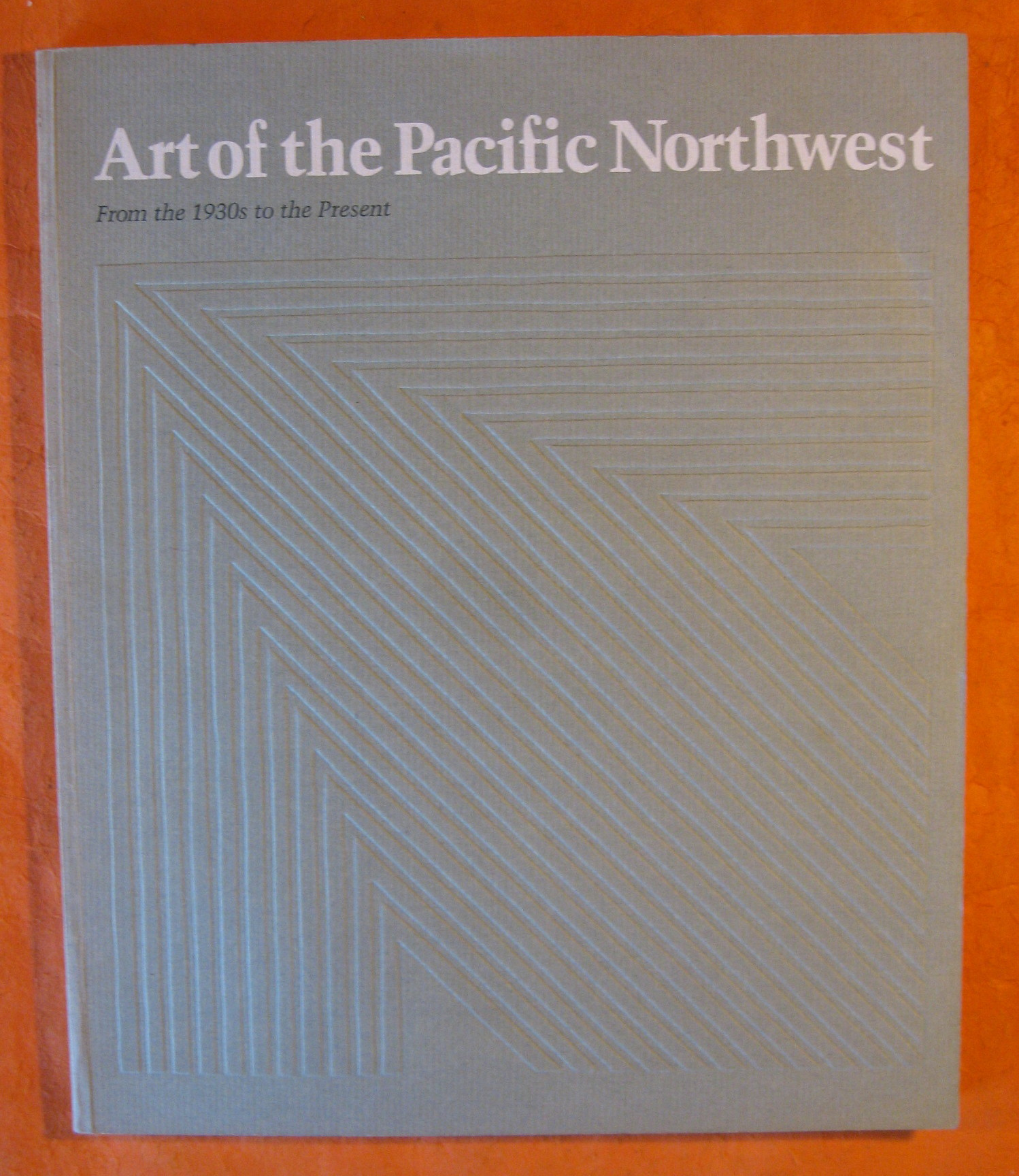 Art of the Pacific Northwest From the 1930s to the Present