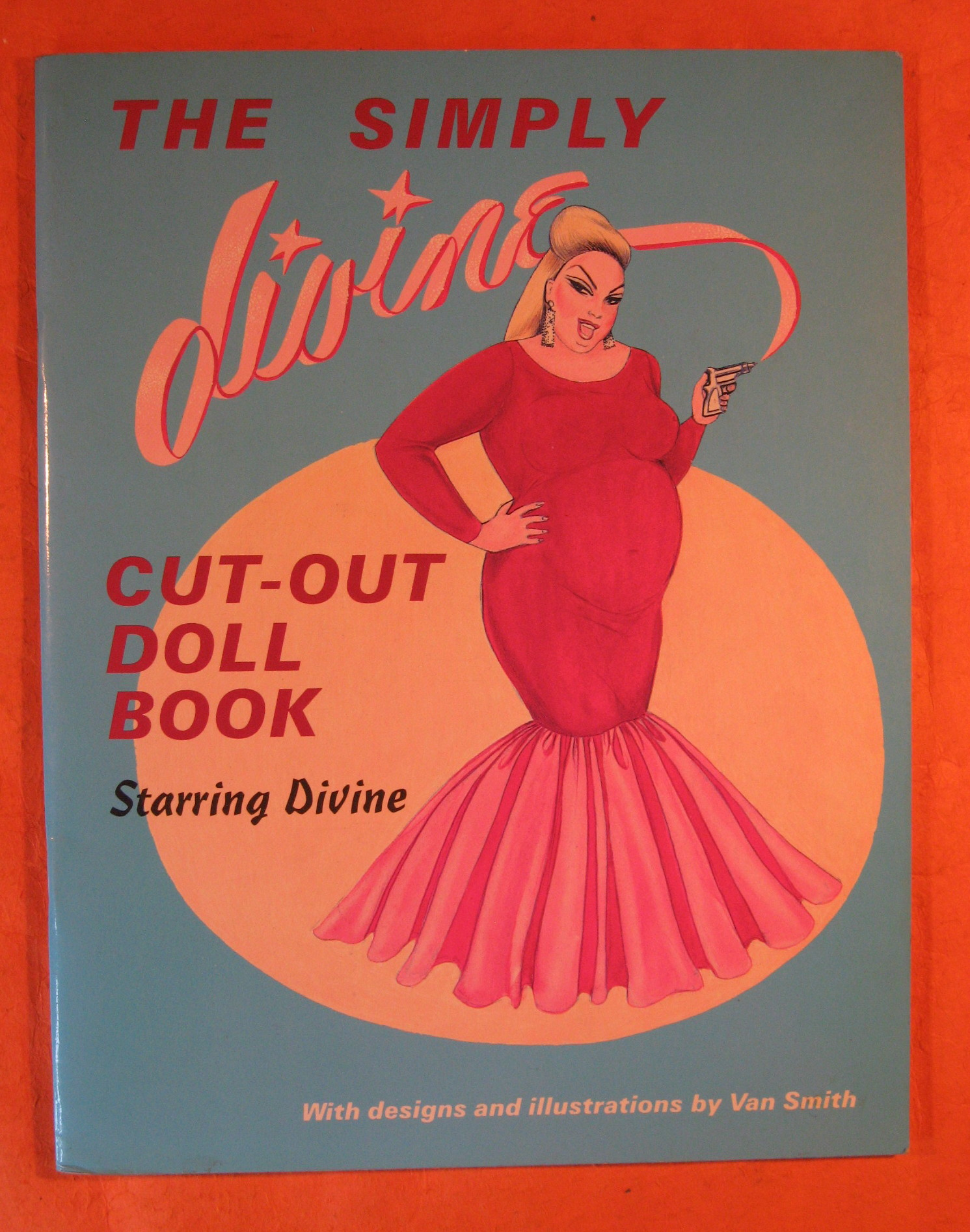 Simply Divine: Cut-Out Doll Book Starring Divine, The