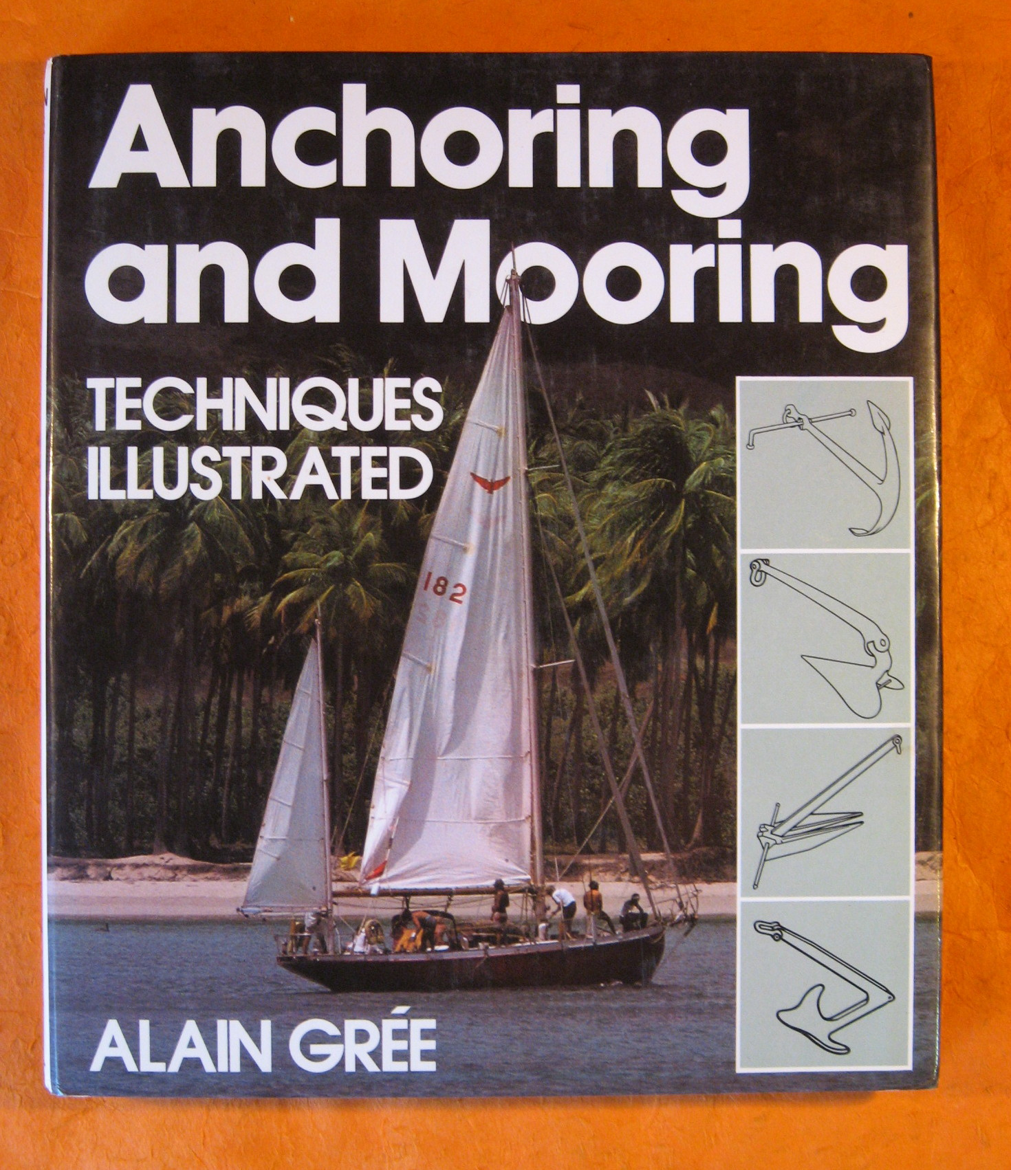 Anchoring and Mooring Techniques Illustrated, Gree, Alain