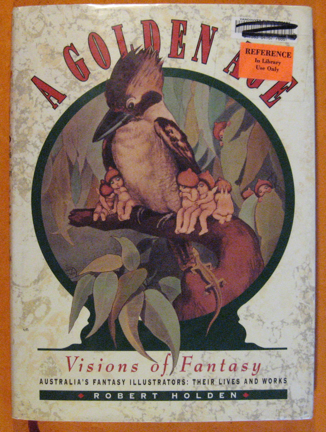 Image for A Golden Age: Visions of Fantasy : Australia's Fantasy Illustrators : Their Lives and Works (Volume 1)