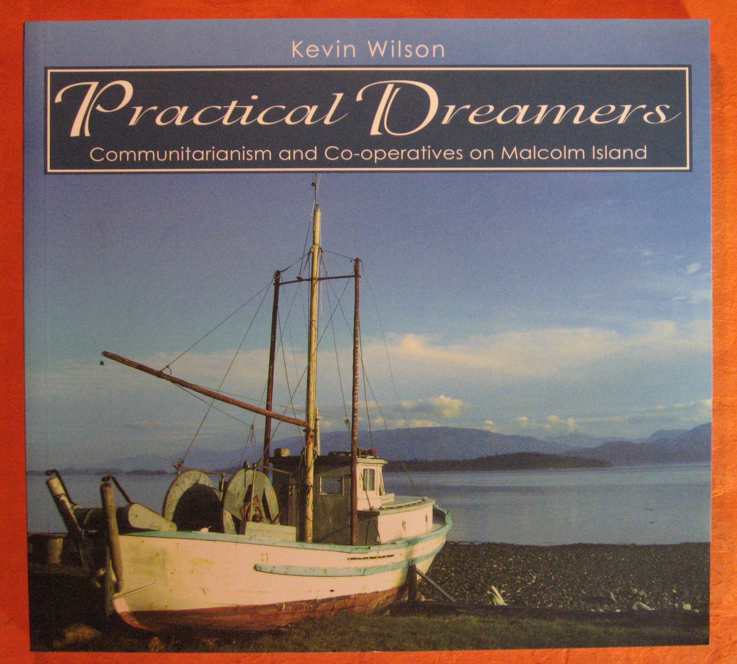 Practical Dreamers: Communitarianism and Co-Operatives on Malcolm Island
