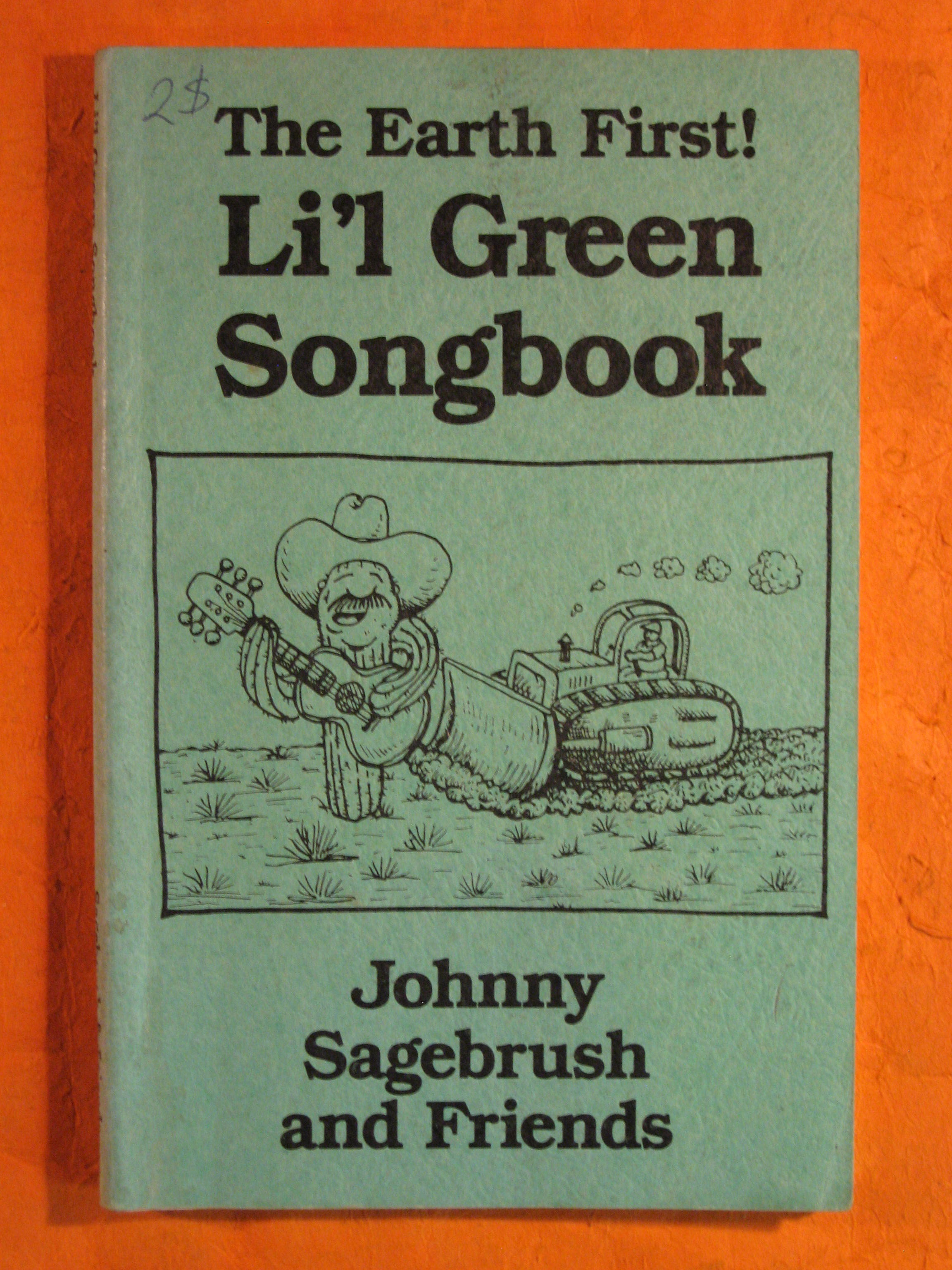 The Earth First! Li'L Green Songbook