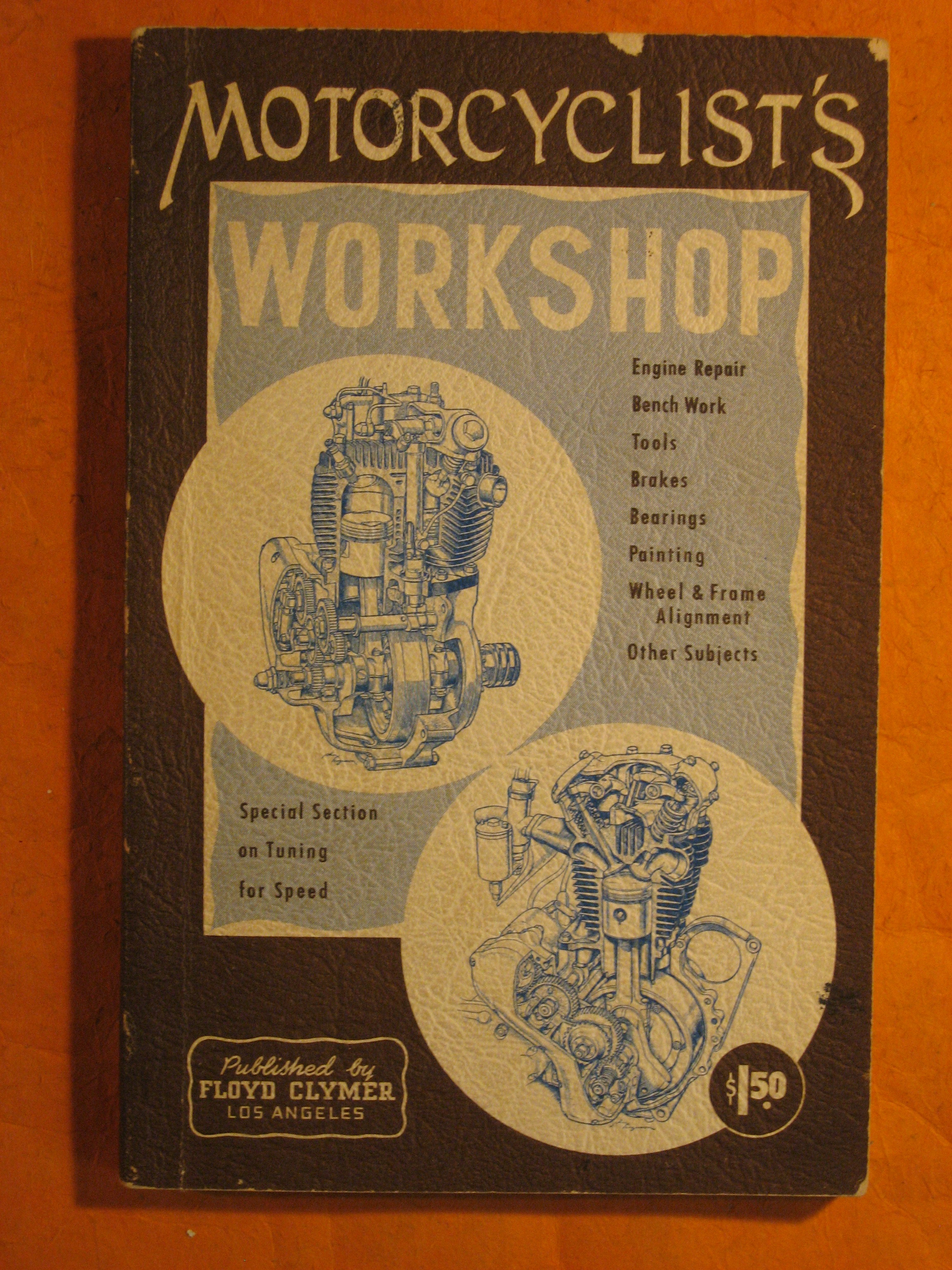 The Motorcyclist's Workshop with a Special Section on Tuning for Speed and Efficiency, Applicable to Both Two-Strokes and Four-Strokes