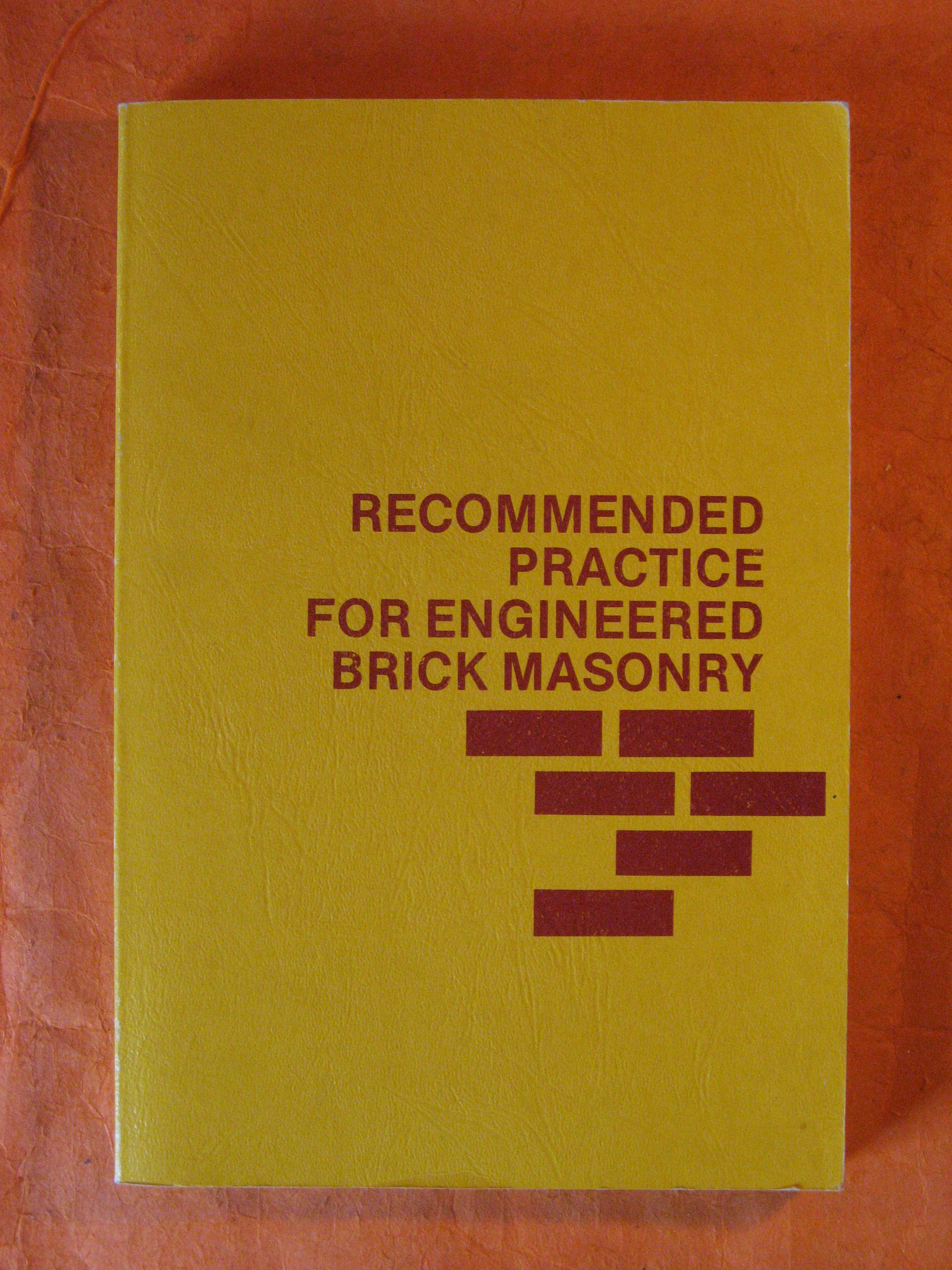 Recommended Practice for Engineered Brick Masonry