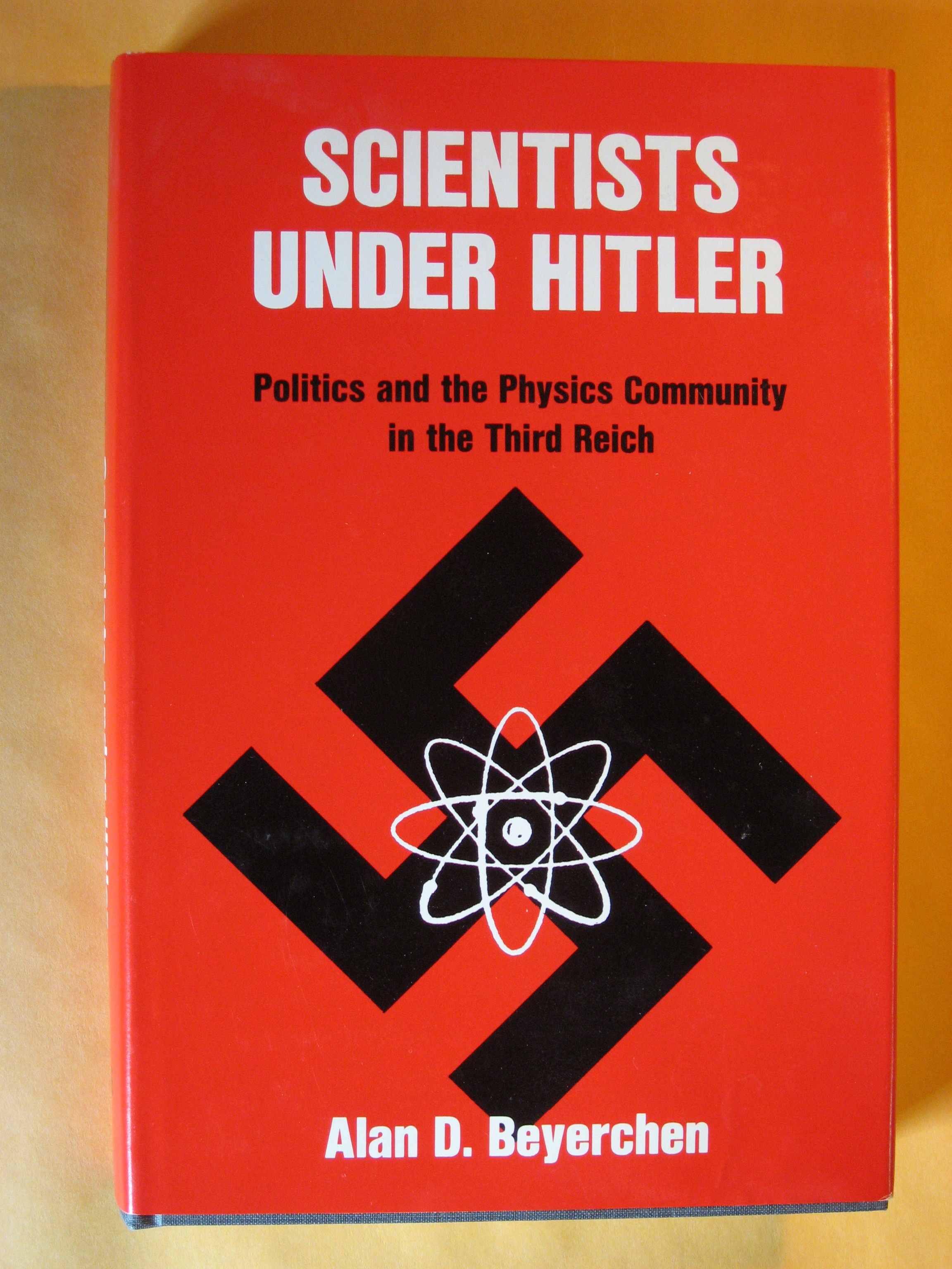 Image for Scientists Under Hitler: Politics and the Physics Community in the Third Reich
