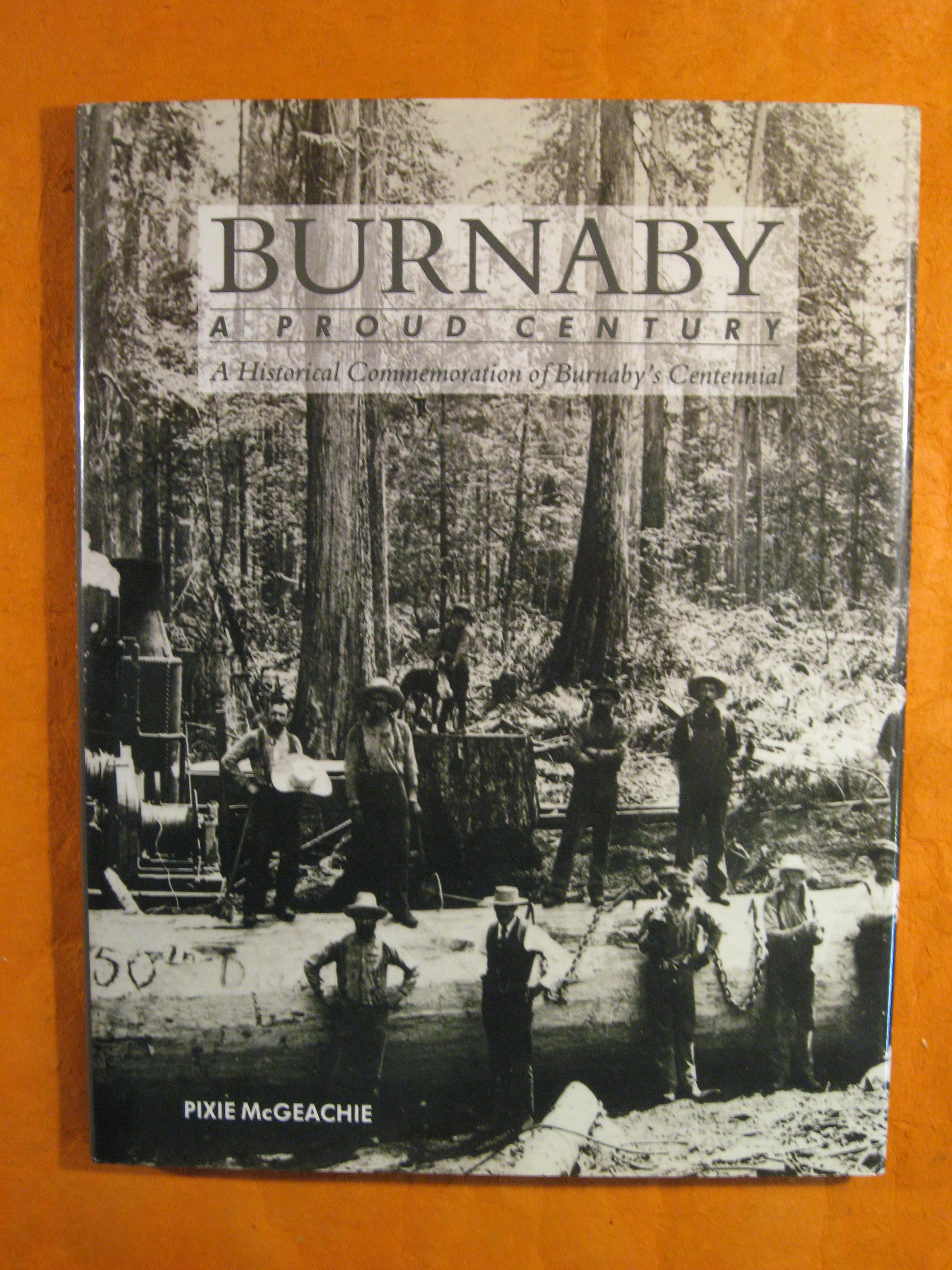 Image for BURNABY a Proud Century: a Historical Commemoration of Burnaby's Centennial