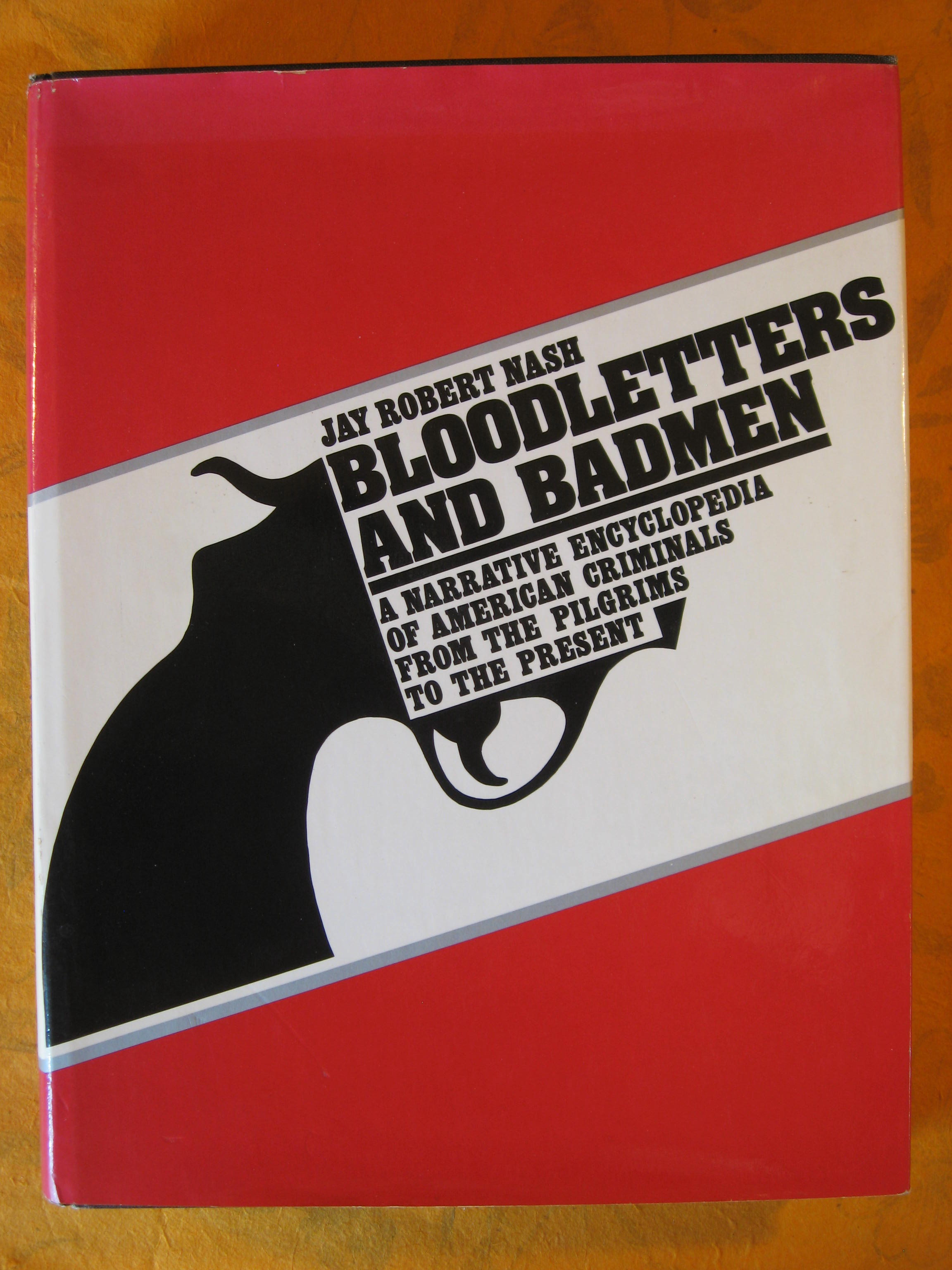 Image for Bloodletters and Badmen: A Narrative Encyclopedia of American Criminals from the Pilgrims to the Present