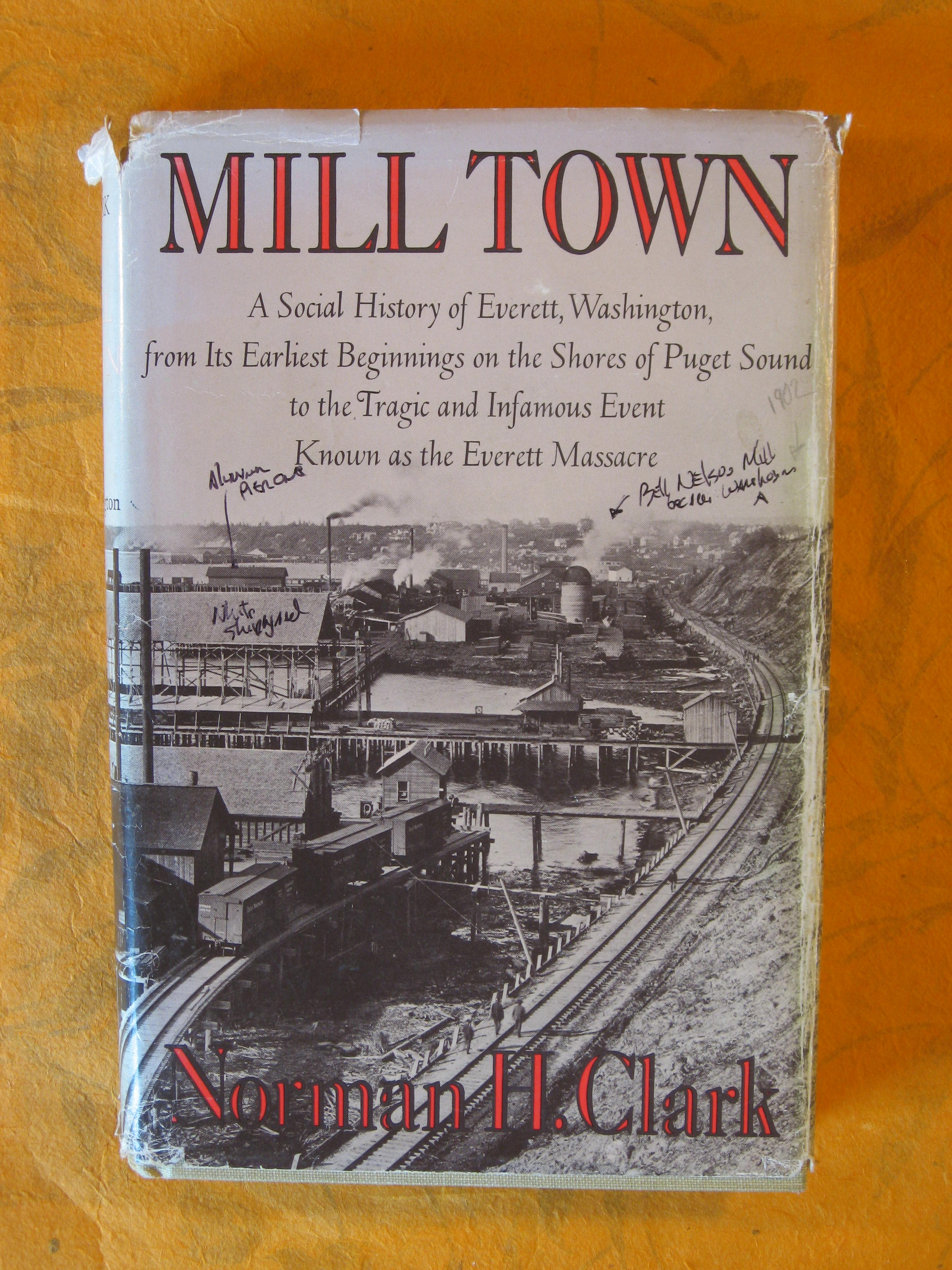 Image for Mill Town: A Social History of Everett, Washington, from its Earliest Beginnings on the Shores of Puget Sound to the Tragic and Infamous Event Known As the Everett Massacre