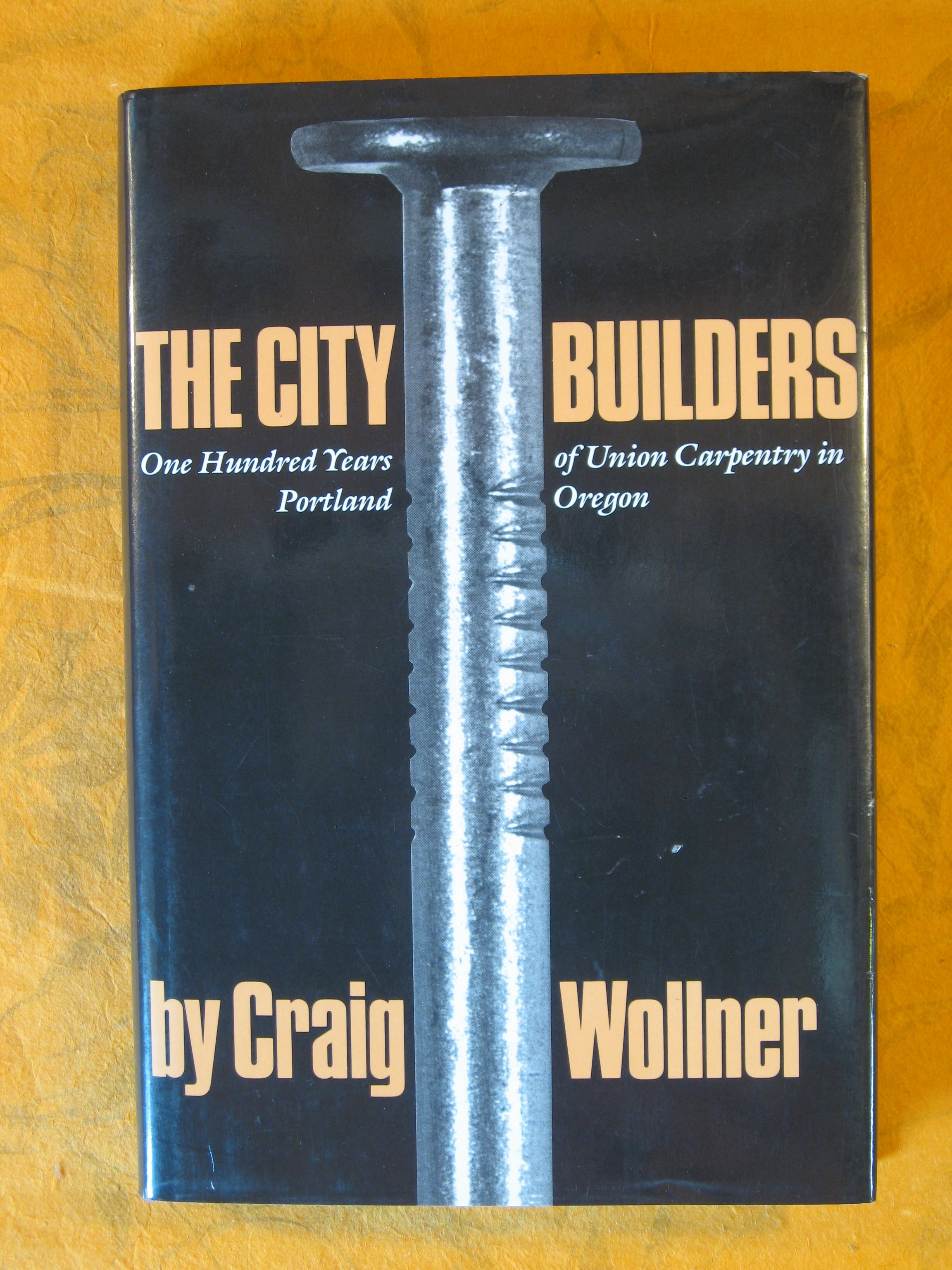 Image for City Builders: 100 Years of Union Carpentry in Portland, Oregon, 1883-1983