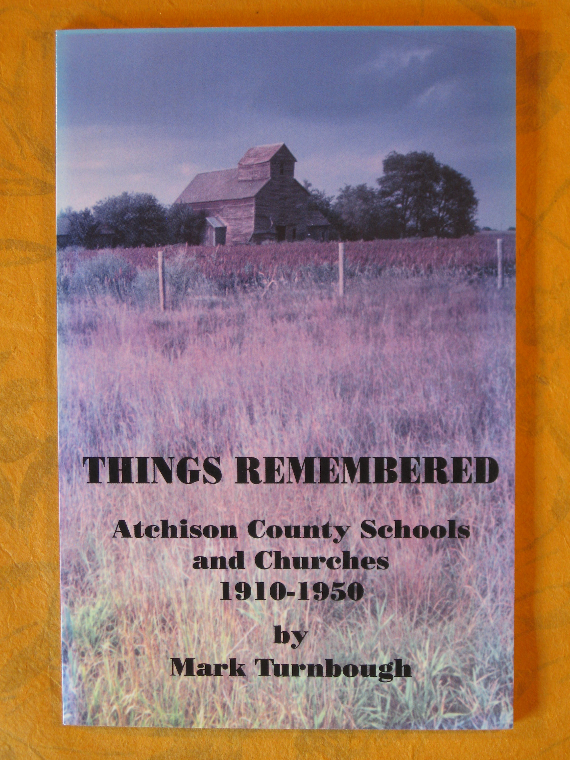 Image for Things Remembered:  Atchison County Schools and Churches 1910-1950