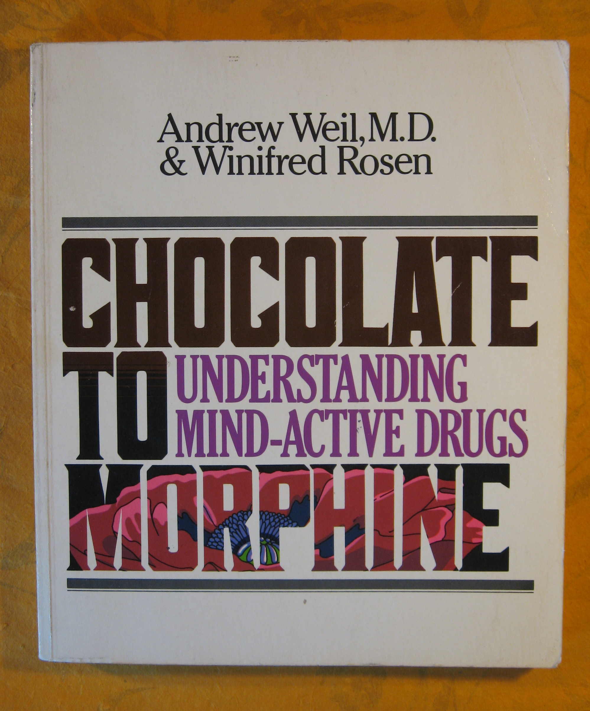 Image for Chocolate to Morphine: Understanding Mind-Active Drugs