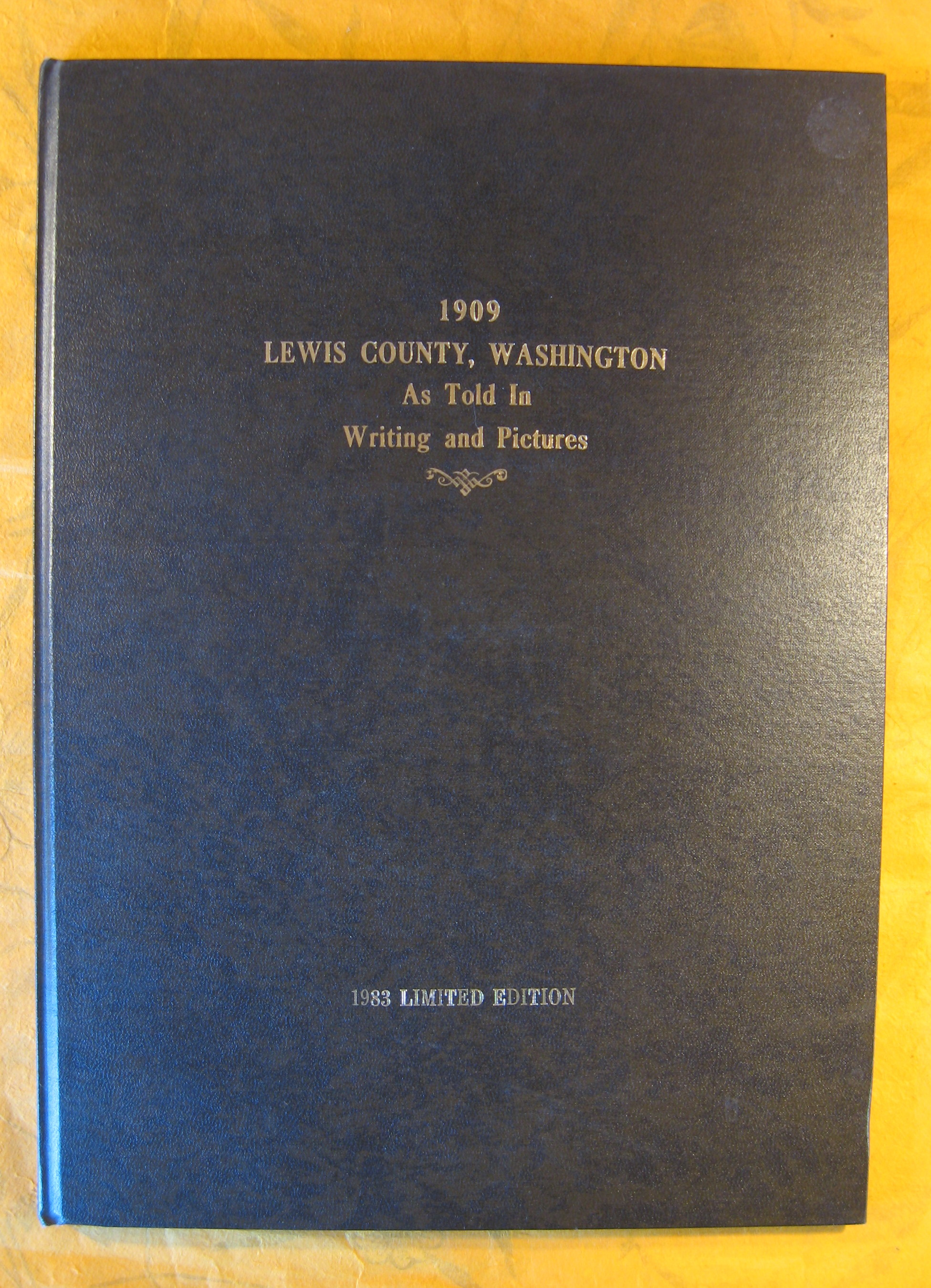 Image for 1909, Lewis County, Washington as Told in Writing and Pictures