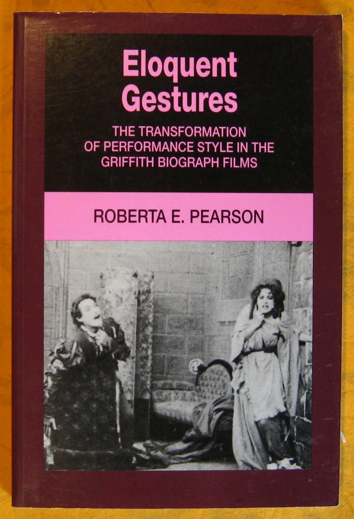 Image for Eloquent Gestures: The Transformation of Performance Style in the Griffith Biograph Films
