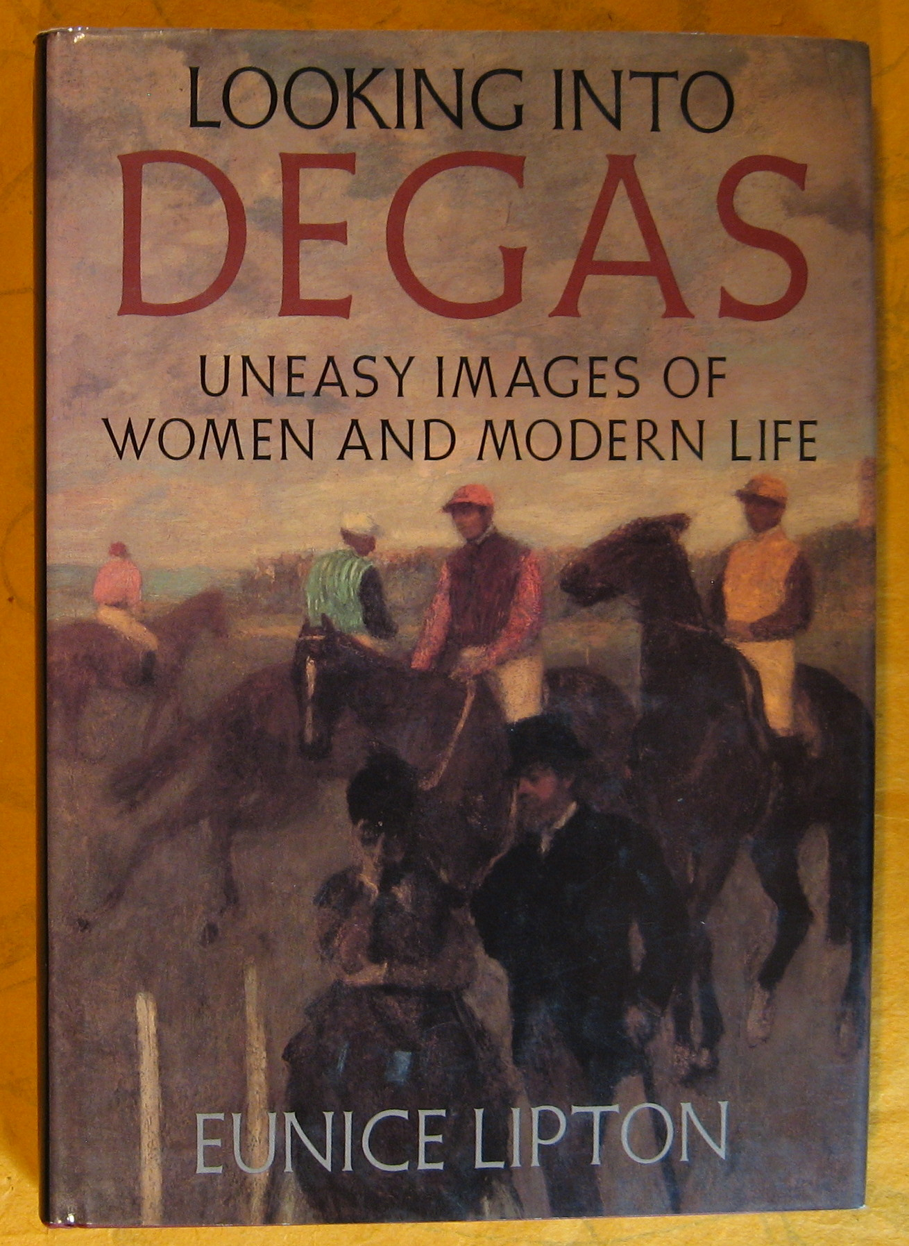 Image for Looking Into Degas: Uneasy Images of Women and Modern Life