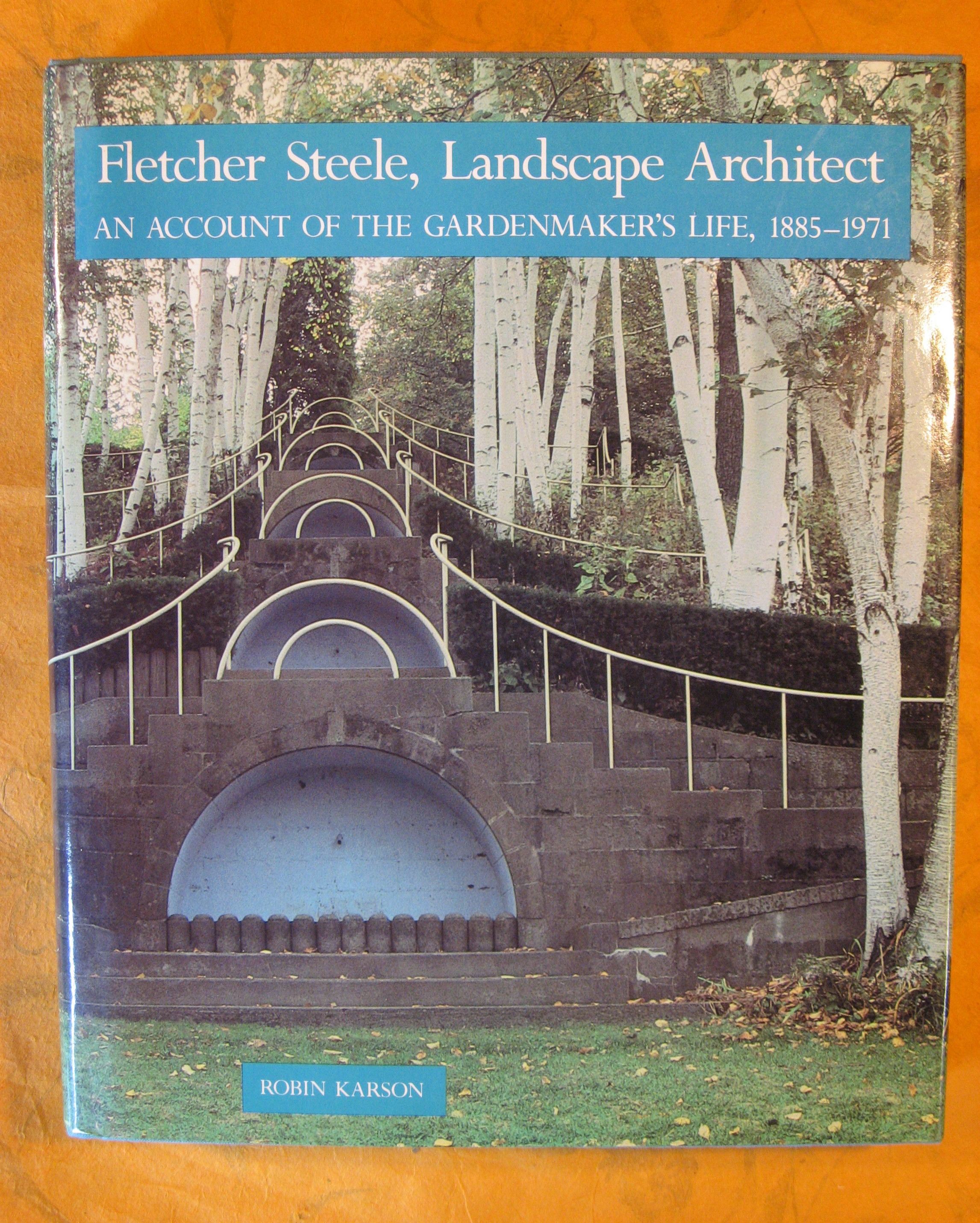 Image for Fletcher Steele, Landscape Architect: An Account of the Gardenmaker's Life, 1885-1971