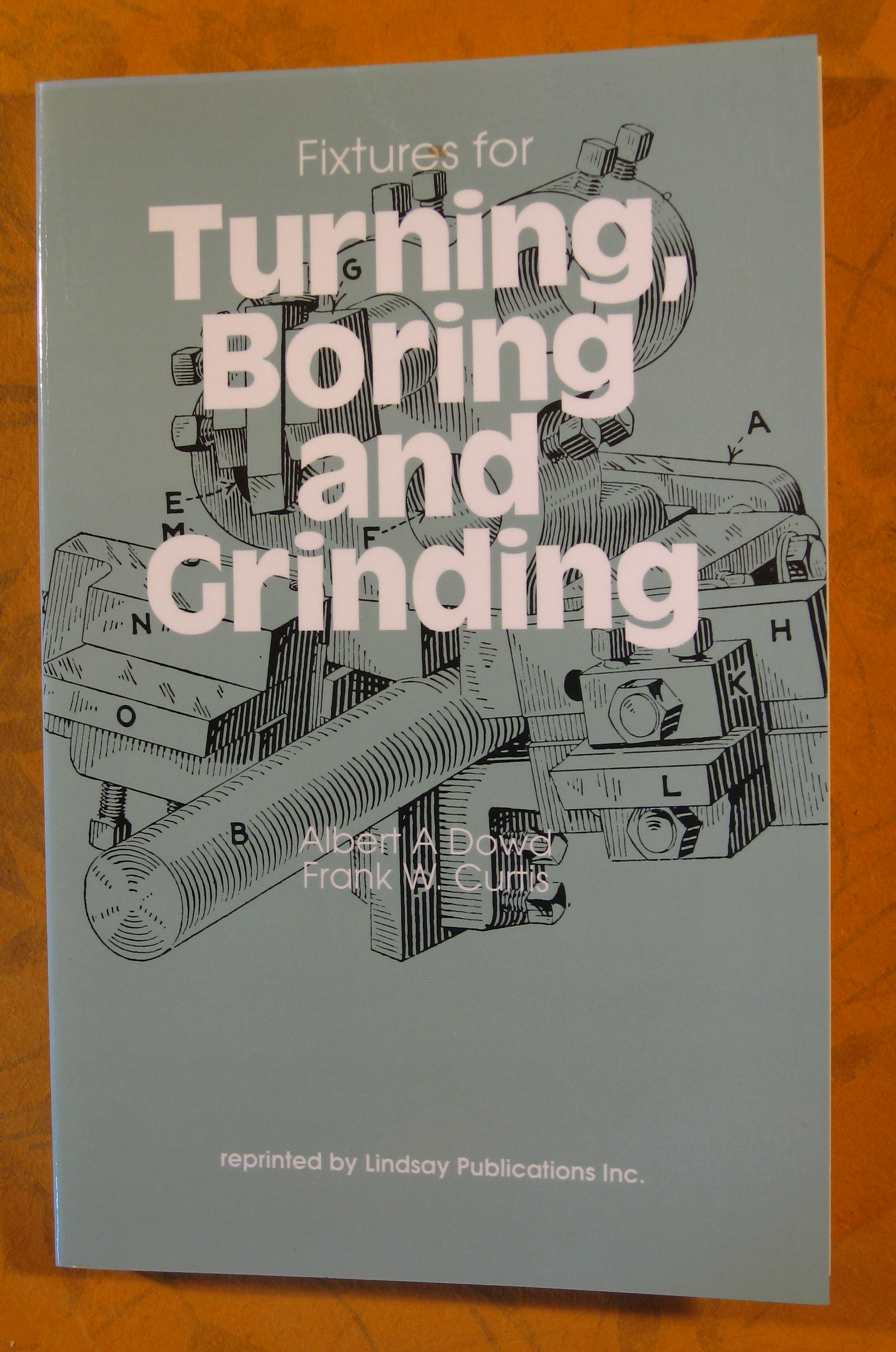 Image for Fixtures for turning, boring and grinding (Tool engineering series)